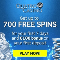 Quatro Casino 700 free spins   100% up to €100 free bonus