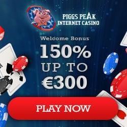 Piggs Peak Casino 150% bonus up to €300 and 100 gratis spins