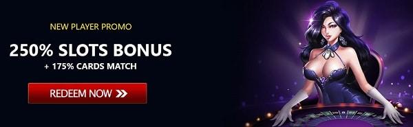 Receive 250% bonus and 175% cards match bonus on 1st deposit