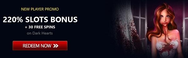 Get 220% bonus on slot machines + 30 exclusive free spins on Dark Hearts